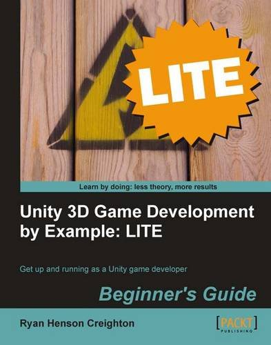 Unity 3D Game Development by Example Beginner's Guide: LITE