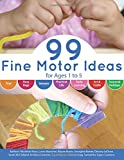 99 Fine Motor Ideas for Ages 1 to 5