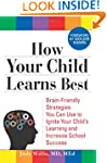 How Your Child Learns Best: Brain-Fri...