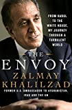 The Envoy: From Kabul to the White House...