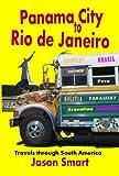 Panama City to Rio de Janeiro: Travels through South America
