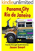 Panama City to Rio de Janeiro: Travels through South America