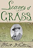 Leaves of Grass: In Two Volumes