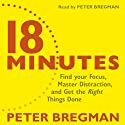 18 Minutes (       UNABRIDGED) by Peter Bregman Narrated by Peter Bregman