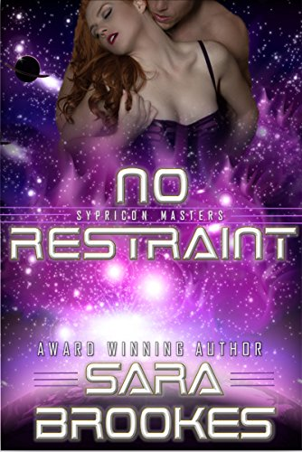 ebook: No Restraint (Sypricon Masters Book 3) (B00NB4P75K)