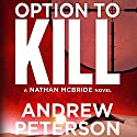 Option to Kill: A Nathan McBride Novel, Book 3 Audiobook by Andrew Peterson Narrated by Dick Hill