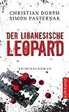 'Der libanesische Leopard: Kriminalroman (suhrkamp taschenbuch)' von Christian Dorph
