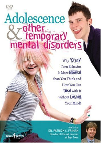 Adolescence And Other Temporary Mental Disorders: Why Crazy Teen Behavior Is More Normal Than You Think And How You Can Deal ...Adolescence And Other Temporary Mental Disorders: Why Crazy Teen Behavior Is More Normal Than You Think And How You Can Deal ...