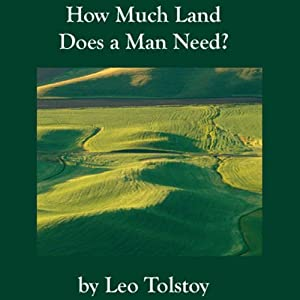 How Much Land Does a Man Need? | [Leo Tolstoy]