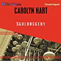 Skulduggery Audiobook by Carolyn Hart Narrated by Jennifer Bronstein