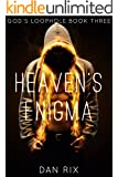 Heaven's Enigma (God's Loophole Book 3)