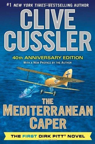 By Clive Cussler The Mediterranean Caper: The First Dirk Pitt Novel, A 40Th Anniversary Edition (Dirk Pitt Adventure) (40 Anv)