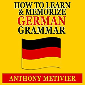 How to Learn and Memorize German Grammar Audiobook
