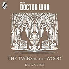 The Twins in the Wood: A Time Lord Fairy Tale (       UNABRIDGED) by Justin Richards Narrated by Anne Reid