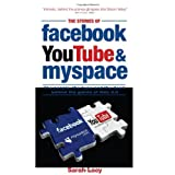 The Stories of Facebook, YouTube & MySpace: The people, the hype and the deals behind the giants of WEB 2.0by Sarah Lacy
