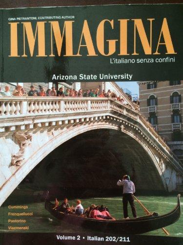 Immagina L'italiano senza confini Volume 1 Italian 201/211:Custom edition for Arizona State University (Volume 1)