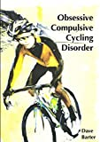 Dave Barter Obsessive Compulsive Cycling Disorder