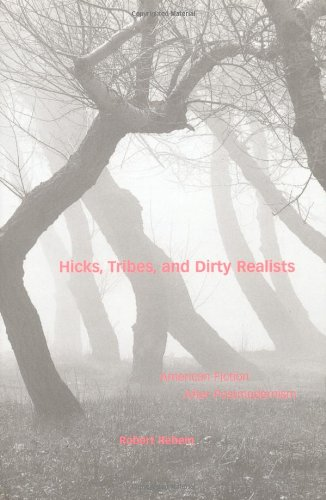 Hicks, Tribes and Dirty Realists: American Fiction After Postmodernism