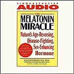 The Melatonin Miracle: Nature's Disease-Fighting, Sex-Enhancing, Age-Reversing Hormone   Walter Pierpaoli