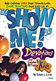 img - for Show Me! Devotions for Leaders to Teach Kids book / textbook / text book