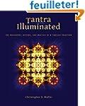 Tantra Illuminated: The Philosophy, H...