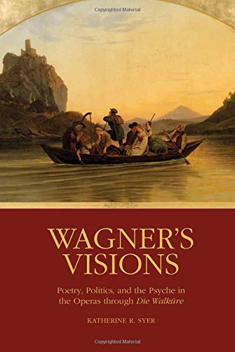 Wagner's Visions (Eastman Studies in Music)