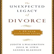 The Unexpected Legacy of Divorce: A 25-Year Landmark Study | [Judith Wallerstein, Julia Lewis, Sandra Blakeslee]