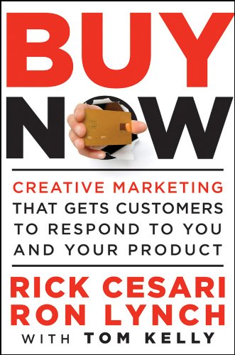 buy-now-creative-marketing-that-gets-customers-to-respond-to-you-and-your-product