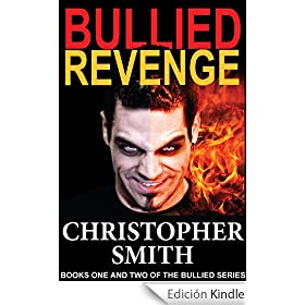 Bullied & Revenge (Books One and Two of the Bullied Series)