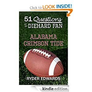51 QUESTIONS FOR THE DIEHARD FAN: ALABAMA CRIMSON TIDE Ryder Edwards
