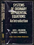 Systems of Ordinary Differential Equations: An Introduction (Modern Mathematics) (0060423846) by Goldberg, Jack L.