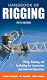img - for Handbook of Rigging: For Construction and Industrial Operations by MacDonald, Joseph, Rossnagel, W., Higgins, Lindley (2009) Hardcover book / textbook / text book