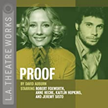Proof  by David Auburn Narrated by Anne Heche, Jeremy Sisto, full cast
