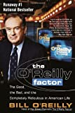 The O'Reilly Factor: The Good, the Bad, and the Completely Ridiculous in American Life (0767905296) by O'Reilly, Bill
