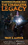 img - for The Loremaster Legacy (Shadowstone Chronicles Book 1) book / textbook / text book