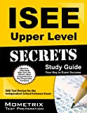 ISEE Upper Level Secrets, Study Guide: ISEE Test Review for the Independent School Entrance Exam