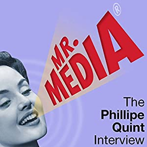 Mr. Media: The Philippe Quint Interview Radio/TV Program