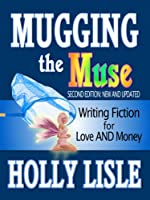 Mugging the Muse: Writing Fiction for Love AND Money (English Edition)