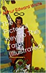 The Pictorial Key To The Tarot (Illus...