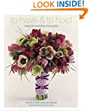 To Have & To Hold: Magical Wedding Bouquets