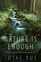 Nature is Enough