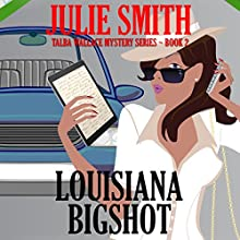 Louisiana Bigshot: Talba Wallis Mystery Series, Book 2 Audiobook by Julie Smith Narrated by Nan McNamara