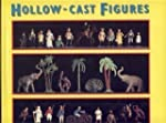 The Great Book of Hollow Cast Figures