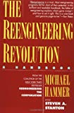 The Reengineering Revolution: a handbook (0887307361) by Hammer, Michael