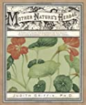 Mother Nature's Herbal: A Complete Gu...