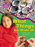img - for What Things Are Made Of: The Best Start in Science (Little Science Stars) book / textbook / text book