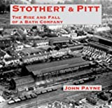 Stothert & Pitt: The Rise and Fall of a Bath Company John Payne
