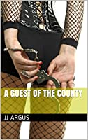 A Guest of the County (English Edition)