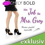Ein Job für Mrs. Grey: Mission ziemlich impossible (Grey 4) | Emily Bold