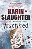 Fractured: (Will Trent / Atlanta series 2) Karin Slaughter